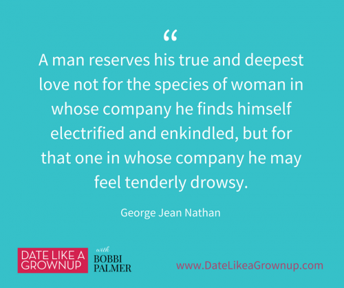 A man reserves his true and deepest love-tenderly drowsy