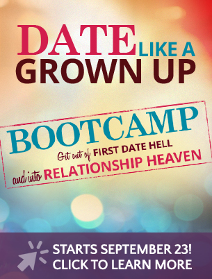 Date Like a Grownup Bootcamp - Turn Dating into Love